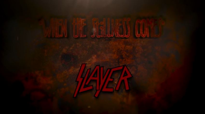 Slayer When The Stillness Comes
